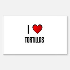 I LOVE TORTILLAS Rectangle Decal