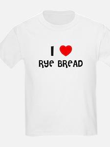 I LOVE RYE BREAD Kids T-Shirt
