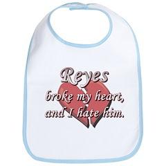Reyes broke my heart and I hate him Bib