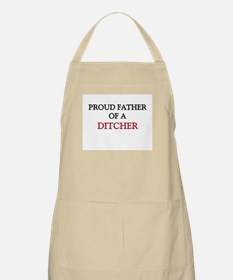 Proud Father Of A DITCHER BBQ Apron