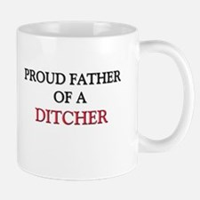 Proud Father Of A DITCHER Small Mugs