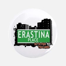 "ERASTINA PLACE, STATEN ISLAND, NYC 3.5"" Button"