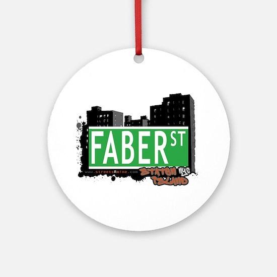 FABER STREET, STATEN ISLAND, NYC Ornament (Round)