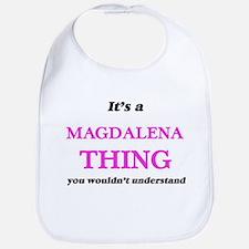 It's a Magdalena thing, you wouldn&#3 Baby Bib