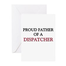 Proud Father Of A DISPATCHER Greeting Cards (Pk of