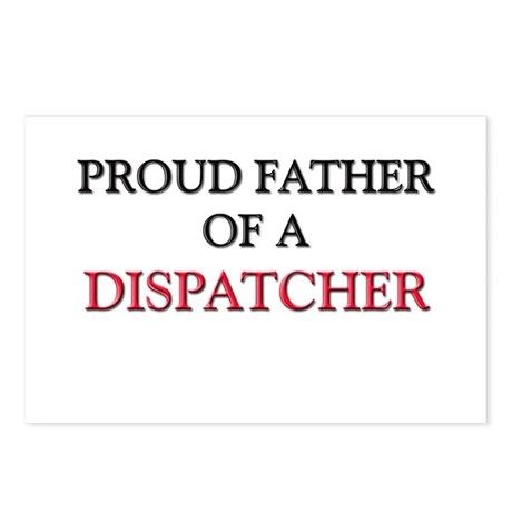 Proud Father Of A DISPATCHER Postcards (Package of