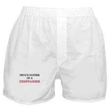 Proud Father Of A DISHWASHER Boxer Shorts