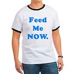 Feed Me Now Ringer T