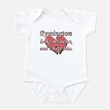 Remington broke my heart and I hate him Infant Bod