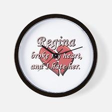 Regina broke my heart and I hate her Wall Clock