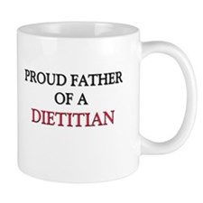 Proud Father Of A DIETITIAN Mug