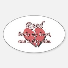 Reed broke my heart and I hate him Oval Decal