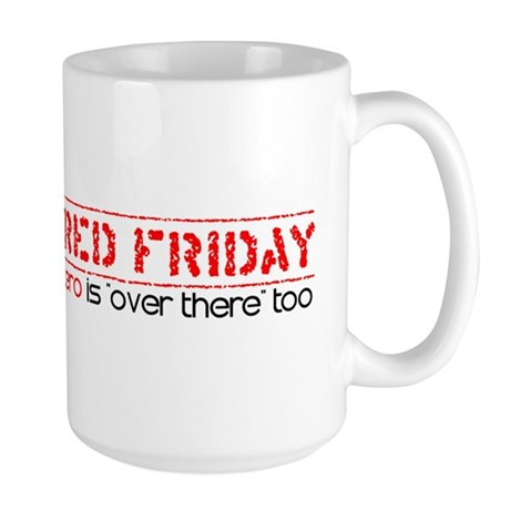 Red Friday [Over There] Large Mug