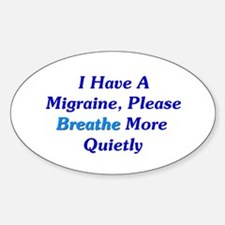 I Have A Migraine Oval Decal