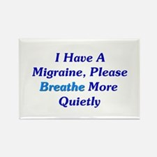 I Have A Migraine Rectangle Magnet