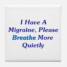 I Have A Migraine Tile Coaster