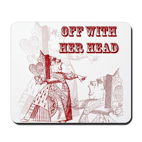 Off With Her Head Mousepad