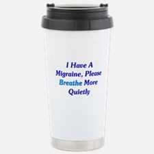 I Have A Migraine Stainless Steel Travel Mug