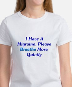 I Have A Migraine Women's T-Shirt