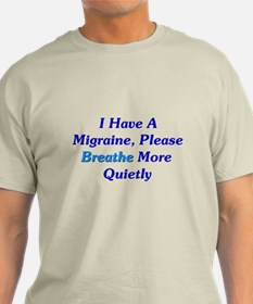 I Have A Migraine T-Shirt