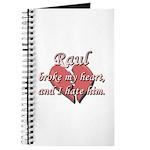 Raul broke my heart and I hate him Journal