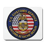 U S Customs Berlin Mousepad