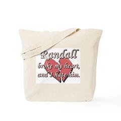 Randall broke my heart and I hate him Tote Bag