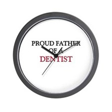 Proud Father Of A DENTIST Wall Clock