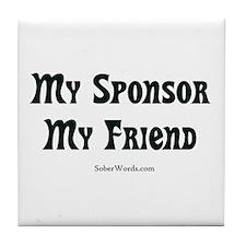 My Sponsor My Friend Tile Coaster