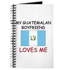 My Guatemalan Boyfriend Loves Me Journal