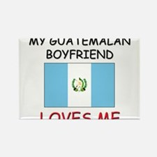 My Guatemalan Boyfriend Loves Me Rectangle Magnet