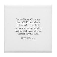 LEVITICUS  22:24 Tile Coaster