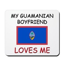 My Guamanian Boyfriend Loves Me Mousepad