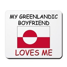 My Greenlandic Boyfriend Loves Me Mousepad