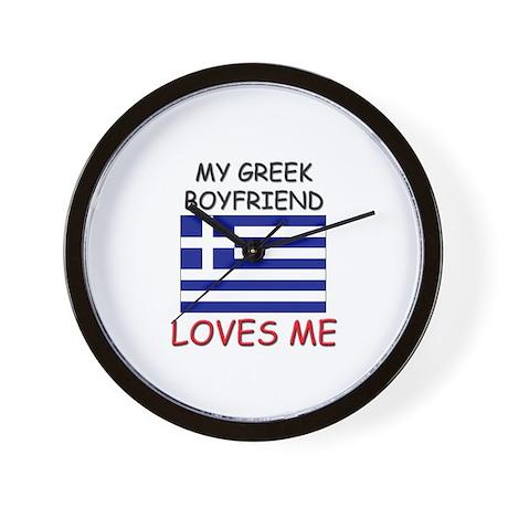 My Greek Boyfriend Loves Me Wall Clock