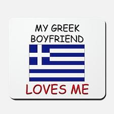 My Greek Boyfriend Loves Me Mousepad