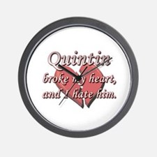 Quintin broke my heart and I hate him Wall Clock
