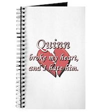 Quinn broke my heart and I hate him Journal