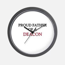 Proud Father Of A DEACON Wall Clock