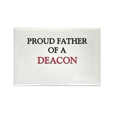 Proud Father Of A DEACON Rectangle Magnet