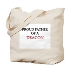 Proud Father Of A DEACON Tote Bag