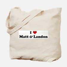 I Love Matt & Landon Tote Bag