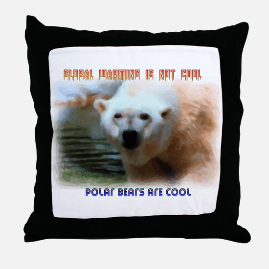 GLOBAL WARMING NOT COOL Throw Pillow