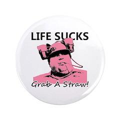 Life Sucks, Grab A Straw. 3.5