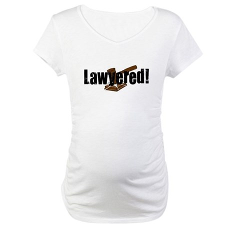 Lawyered! Maternity T-Shirt
