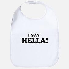 I say Hella ~  Bib