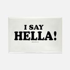 I say Hella ~ Rectangle Magnet