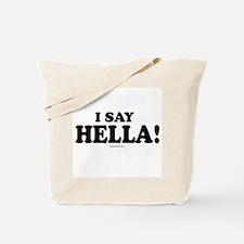 I say Hella ~  Tote Bag