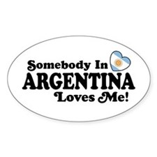 Somebody In Argentina Loves Me Oval Decal