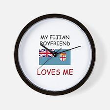 My Fijian Boyfriend Loves Me Wall Clock